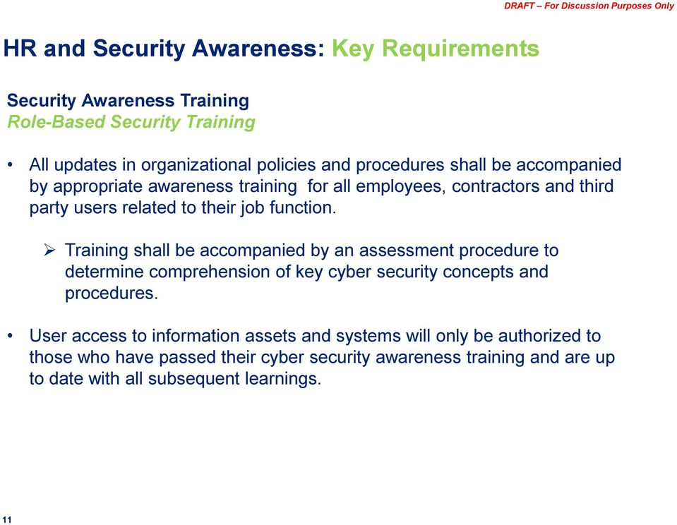 Training shall be accompanied by an assessment procedure to determine comprehension of key cyber security concepts and procedures.