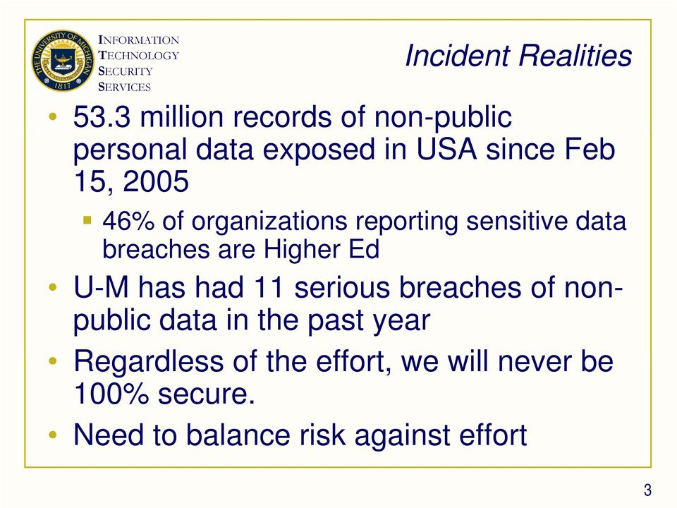 46% of organizations reporting sensitive data breaches are Higher Ed U-M has had