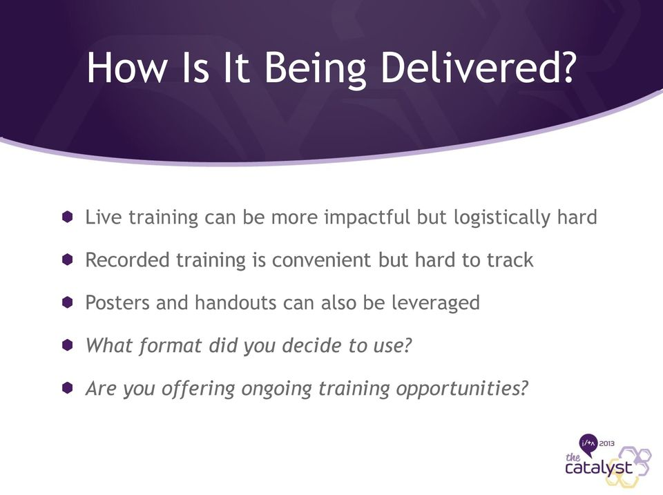 Recorded training is convenient but hard to track Posters and