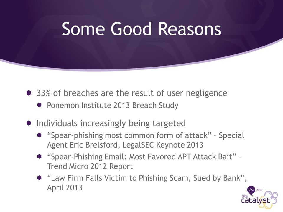 Special Agent Eric Brelsford, LegalSEC Keynote 2013 Spear-Phishing Email: Most Favored APT