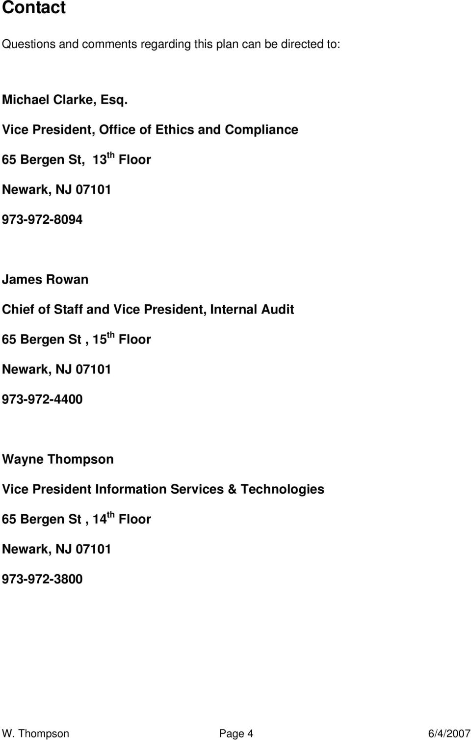 Chief of Staff and Vice President, Internal Audit 65 Bergen St, 15 th Floor Newark, NJ 07101 973-972-4400 Wayne