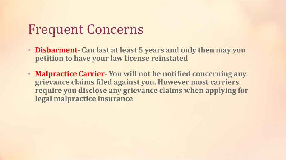 notified concerning any grievance claims filed against you.