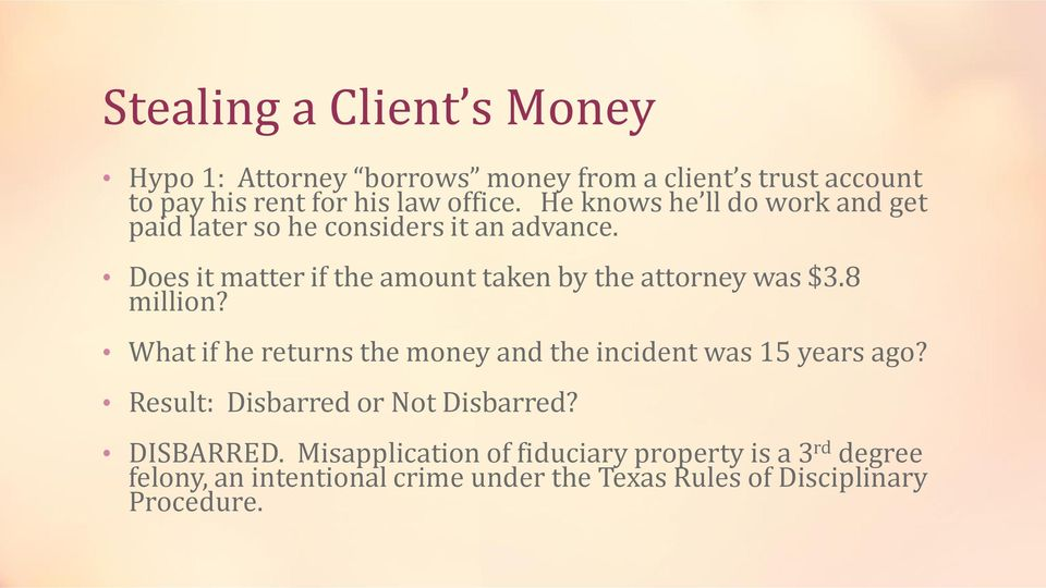 Does it matter if the amount taken by the attorney was $3.8 million?