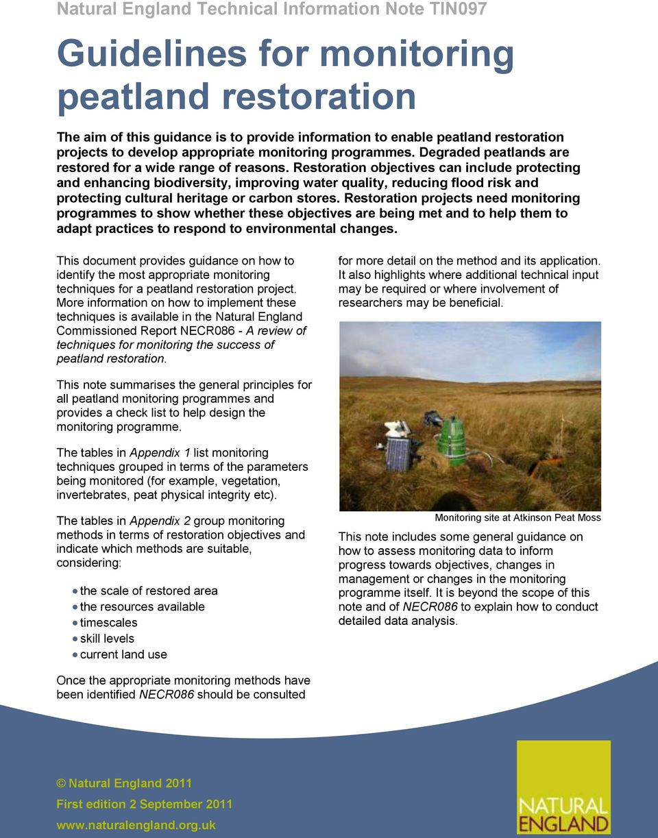 Restoration objectives can include protecting and enhancing biodiversity, improving water quality, reducing flood risk and protecting cultural heritage or carbon stores.