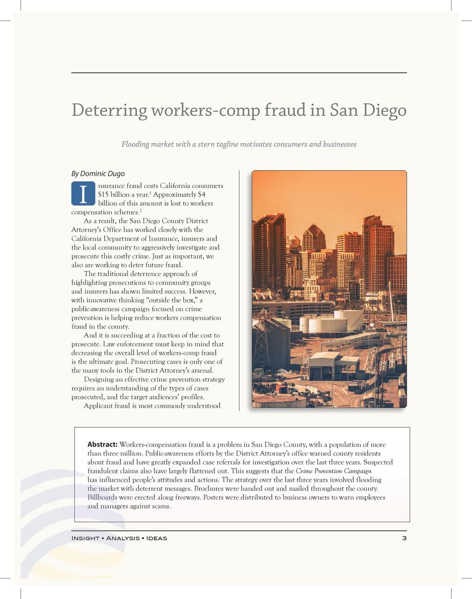 2 As a result, the San Diego County District Attorney s Office has worked closely with the California Department of Insurance, insurers and the local community to aggressively investigate and