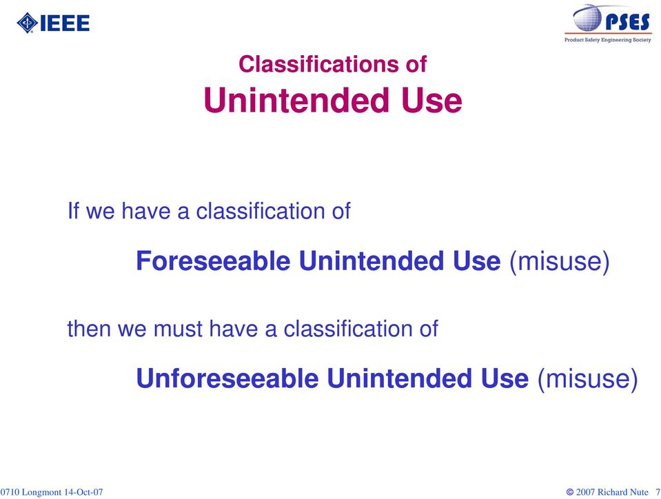 (misuse) then we must have a classification of