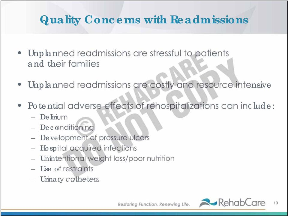 rehospitalizations can include: Delirium Deconditioning Development of pressure ulcers Hospital