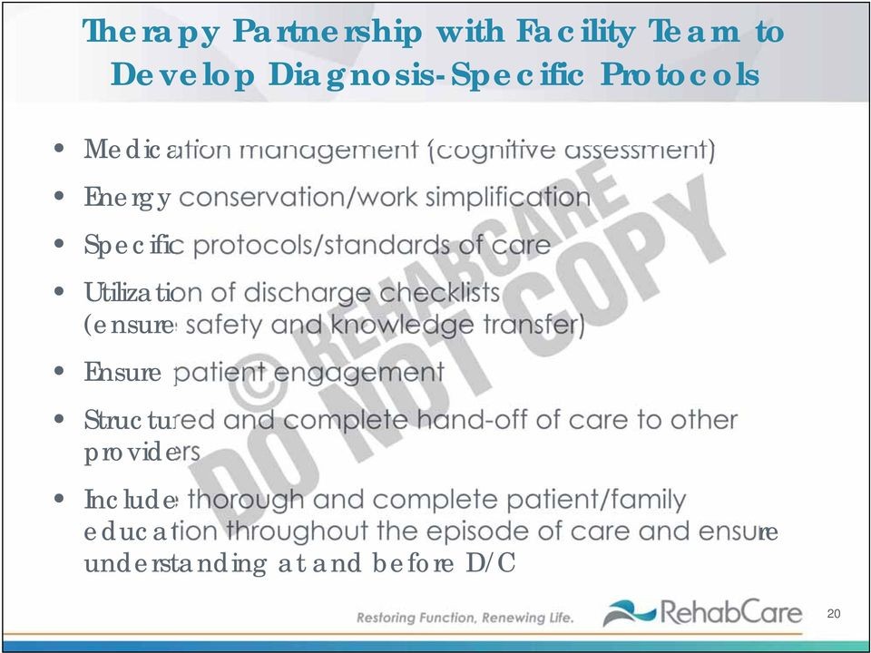 safety and knowledge transfer) Ensure patient engagement Structured and complete hand-off of care to other providers