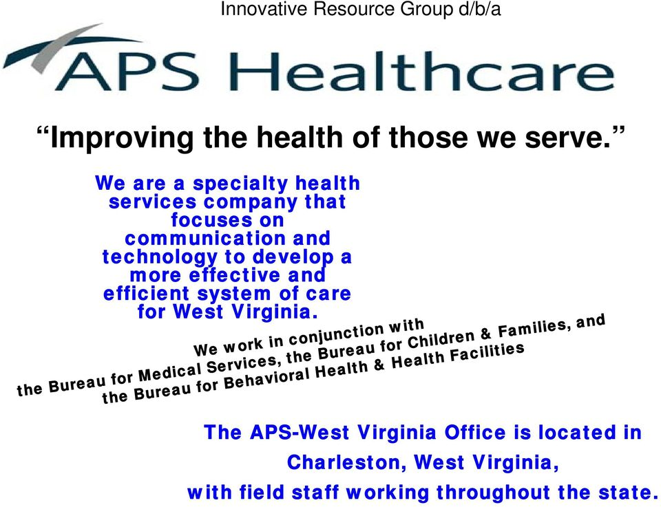 system of care for West Virginia.