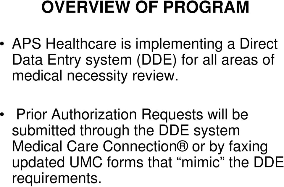 Prior Authorization Requests will be submitted through the DDE system