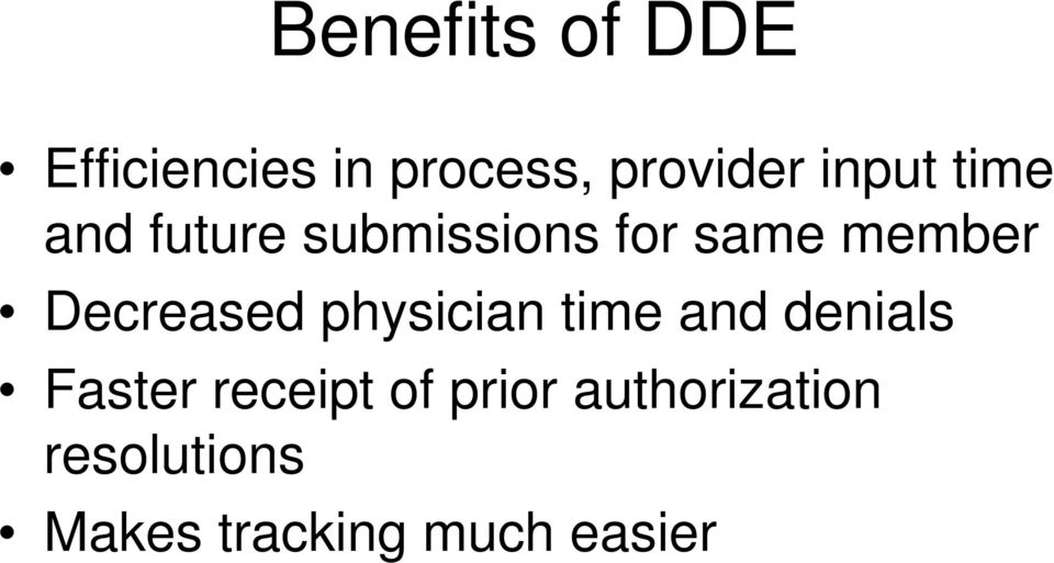 Decreased physician time and denials Faster receipt