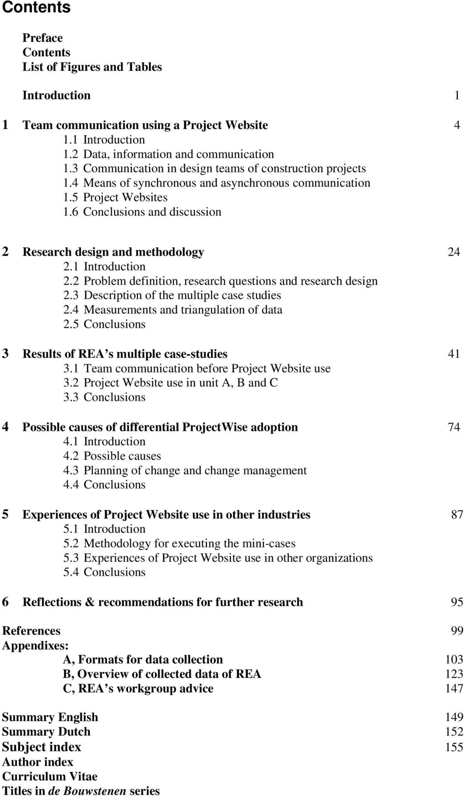 6 Conclusions and discussion 2 Research design and methodology 24 2.1 Introduction 2.2 Problem definition, research questions and research design 2.3 Description of the multiple case studies 2.