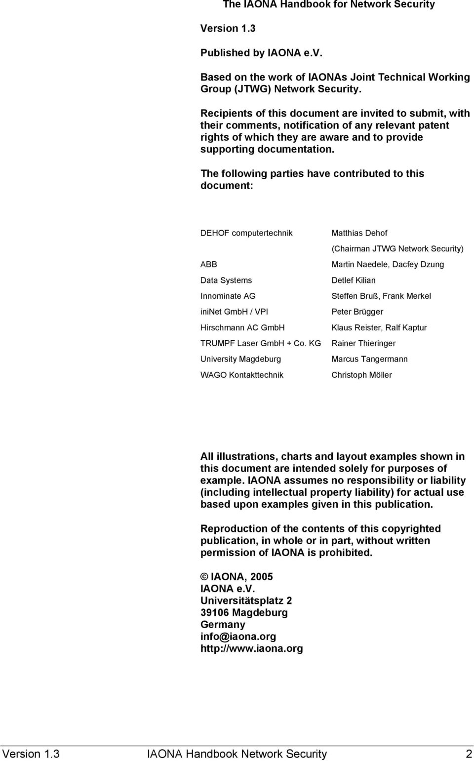 The following parties have contributed to this document: DEHOF computertechnik ABB Data Systems Innominate AG ininet GmbH / VPI Hirschmann AC GmbH TRUMPF Laser GmbH + Co.