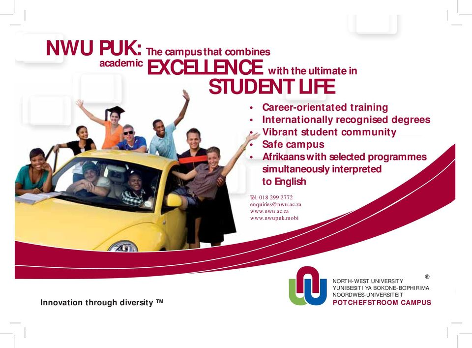 simultaneously inter preted to English Tel: 018 299 2772 enquiries@nwu.ac.za www.nwu.ac.za www.nwupuk.