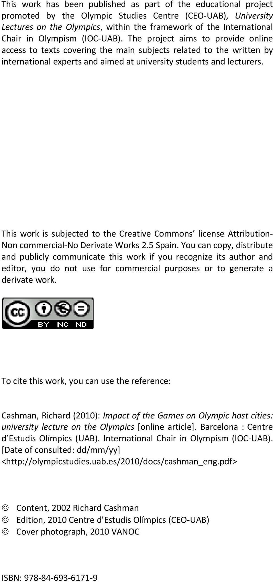 This work is subjected to the Creative Commons license Attribution Non commercial No Derivate Works 2.5 Spain.
