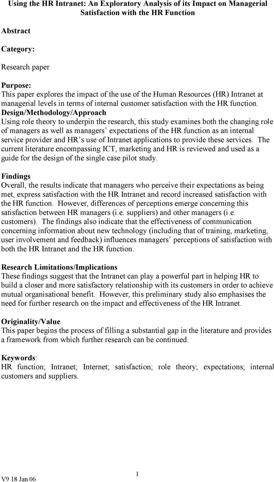 Design/Methodology/Approach Using role theory to underpin the research, this study examines both the changing role of managers as well as managers expectations of the HR function as an internal