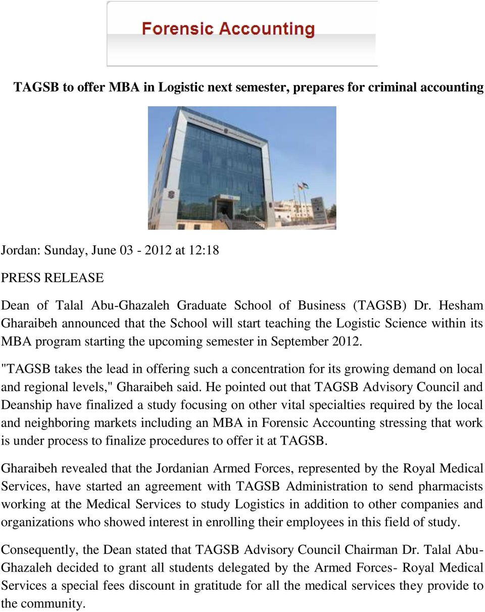 """TAGSB takes the lead in offering such a concentration for its growing demand on local and regional levels,"" Gharaibeh said."