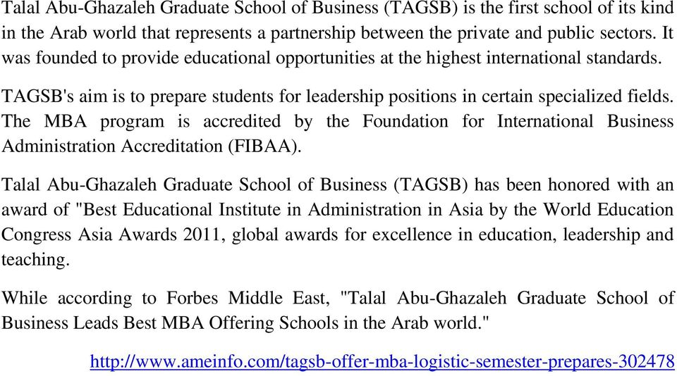 The MBA program is accredited by the Foundation for International Business Administration Accreditation (FIBAA).