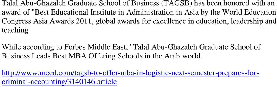 "and teaching While according to Forbes Middle East, ""Talal Abu-Ghazaleh Graduate School of Business Leads Best MBA Offering"