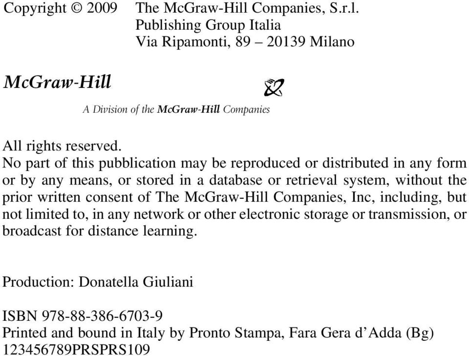consent of The McGraw-Hill Companies, Inc, including, but not limited to, in any network or other electronic storage or transmission, or broadcast for distance