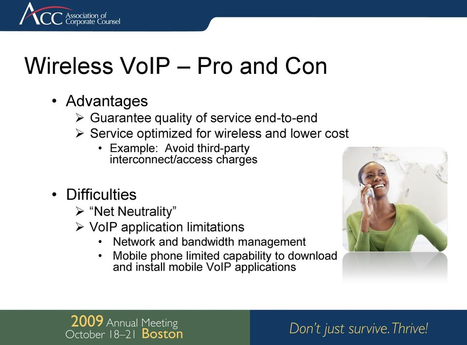 charges Difficulties Net Neutrality VoIP application limitations Network and bandwidth