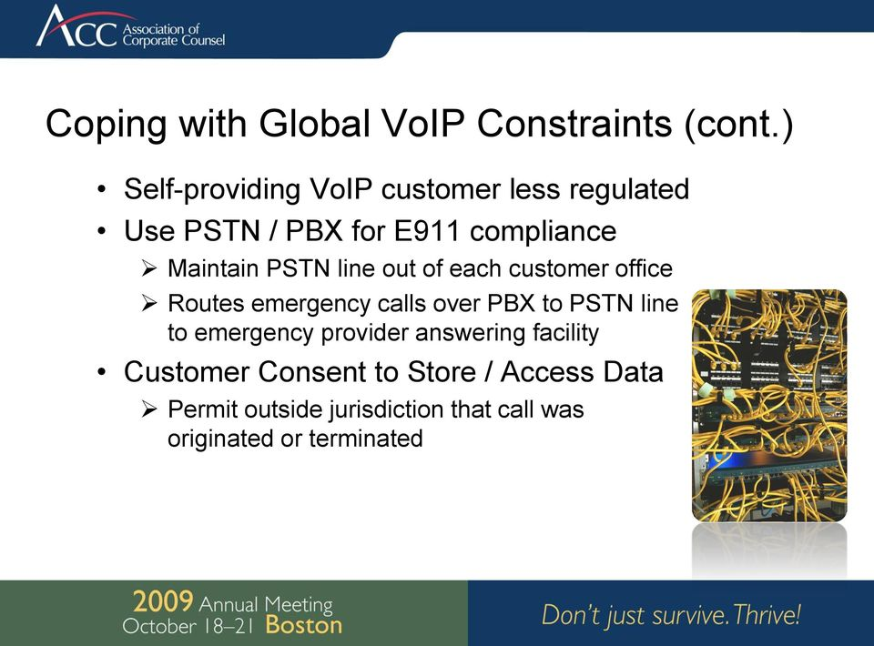 PSTN line out of each customer office Routes emergency calls over PBX to PSTN line to