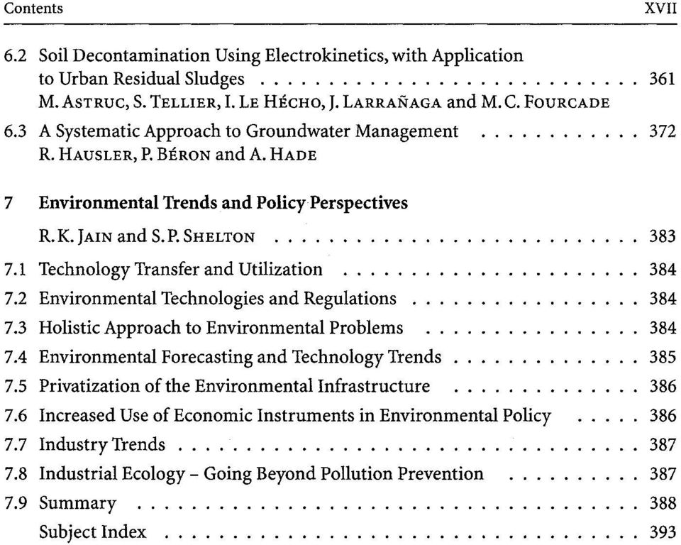 1 Technology Transfer and Utilization 7.2 Environmental Technologies and Regulations 7.3 Holistic Approach to Environmental Problems 7.4 Environmental Forecasting and Technology Trends 7.