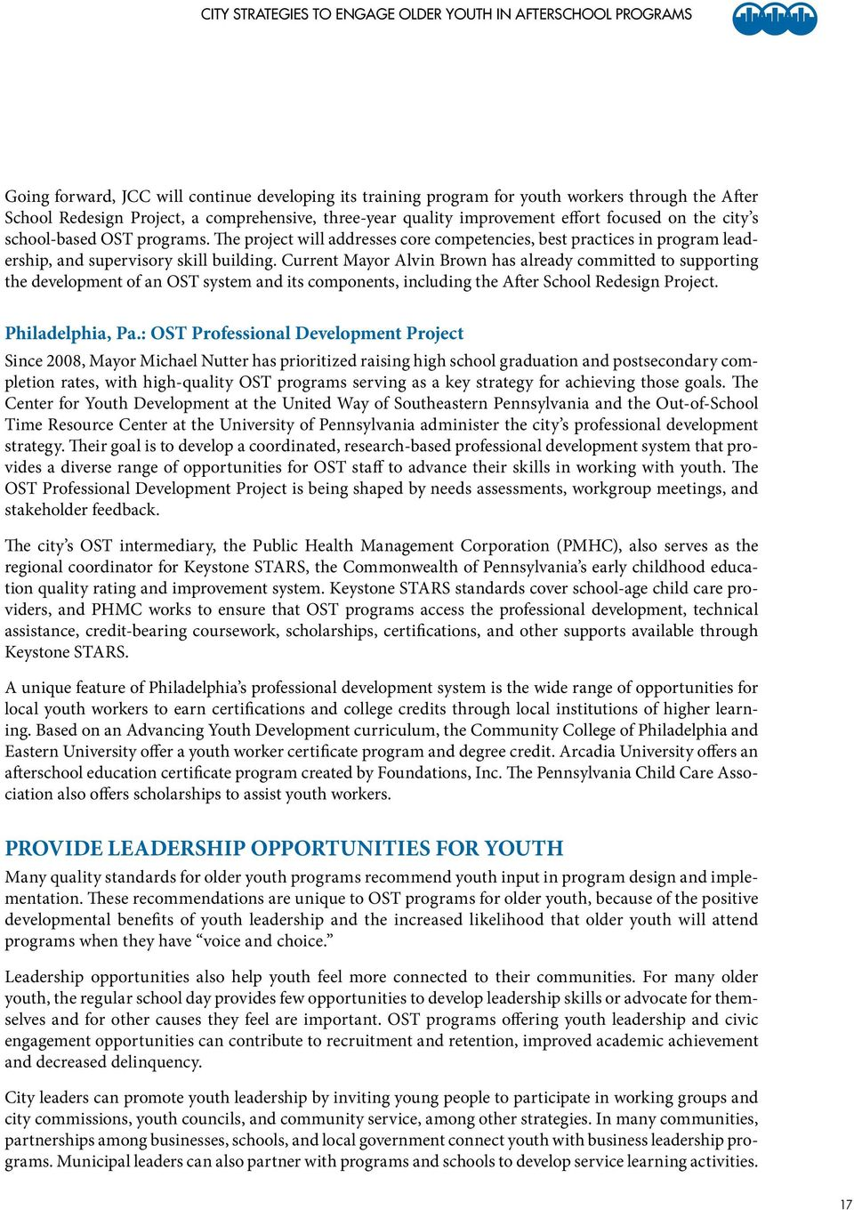 The project will addresses core competencies, best practices in program leadership, and supervisory skill building.