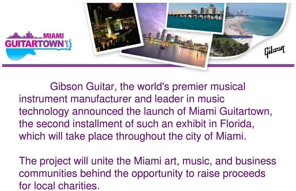 in Florida, which will take place throughout the city of Miami.