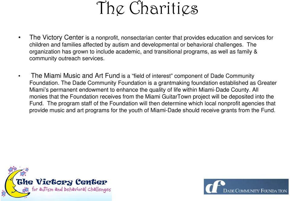 The Miami Music and Art Fund is a field of interest component of Dade Community Foundation.