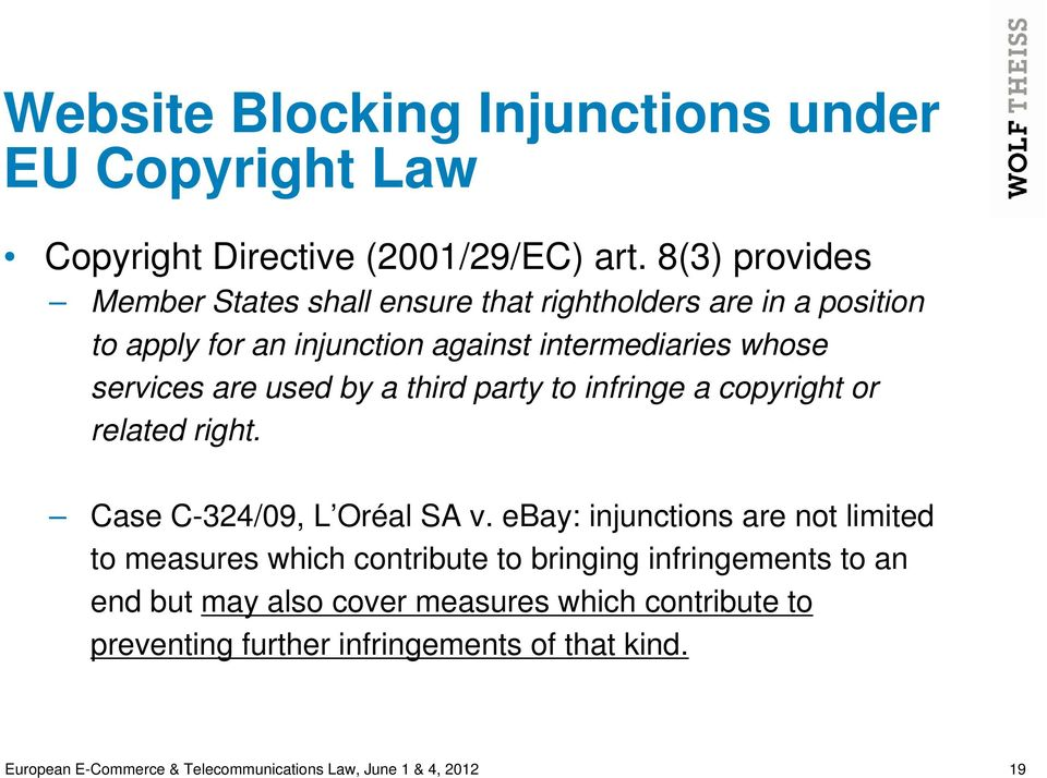 used by a third party to infringe a copyright or related right. Case C-324/09, L Oréal SA v.