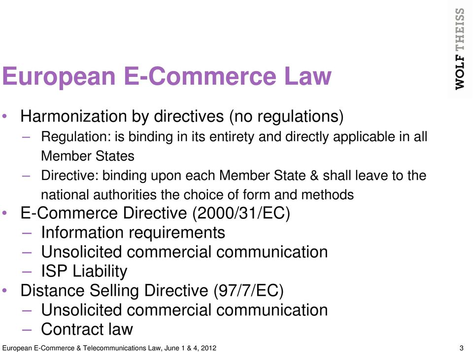 methods E-Commerce Directive (2000/31/EC) Information requirements Unsolicited commercial communication ISP Liability Distance