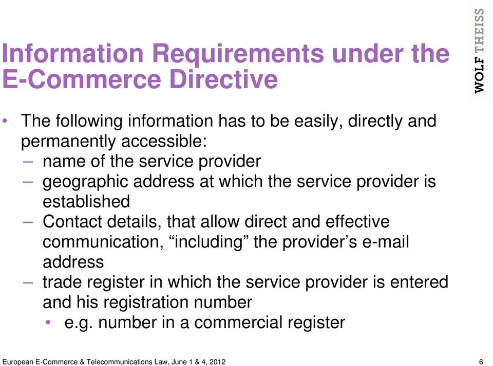 allow direct and effective communication, including the provider s e-mail address trade register in which the service provider is