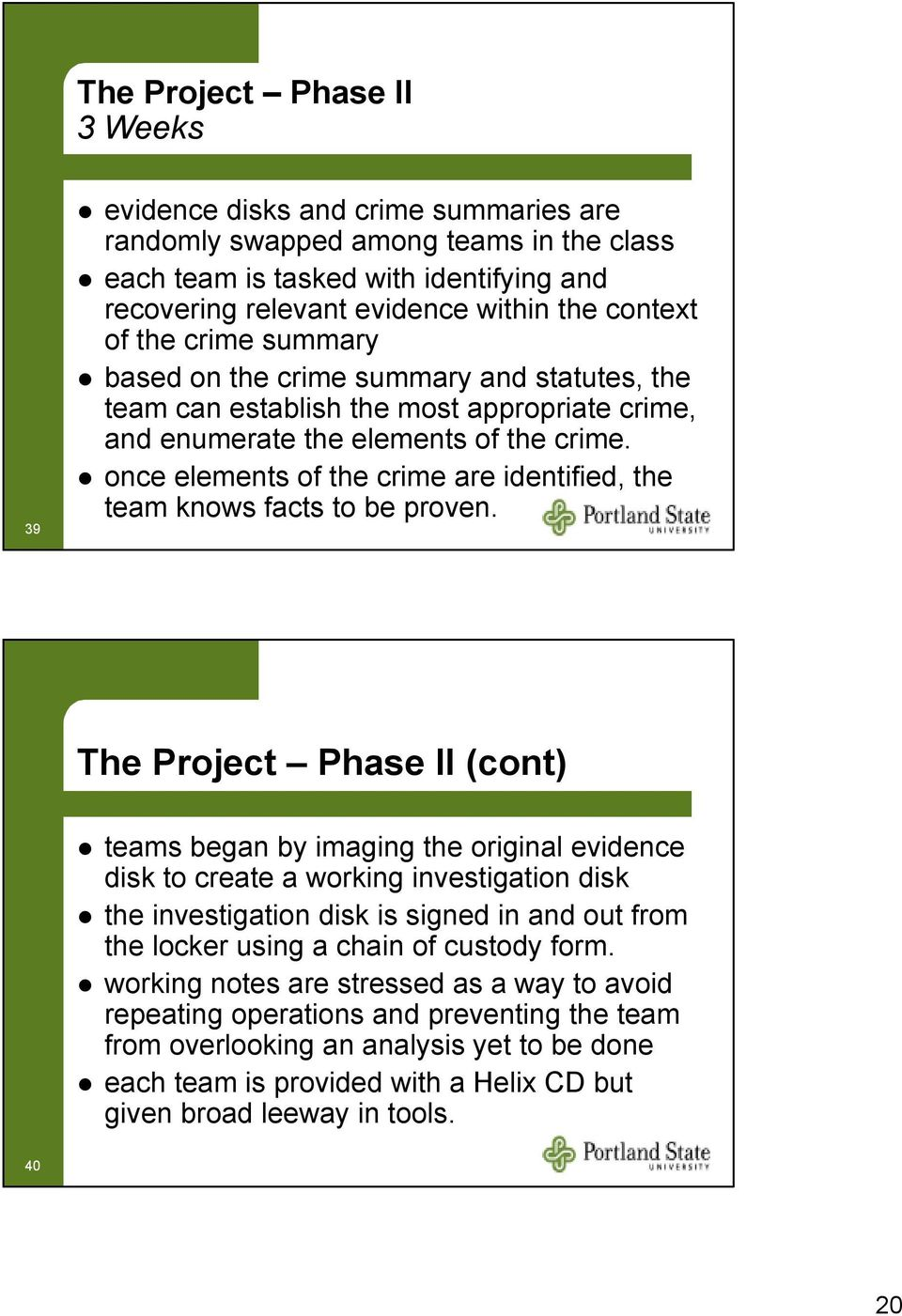 once elements of the crime are identified, the team knows facts to be proven.