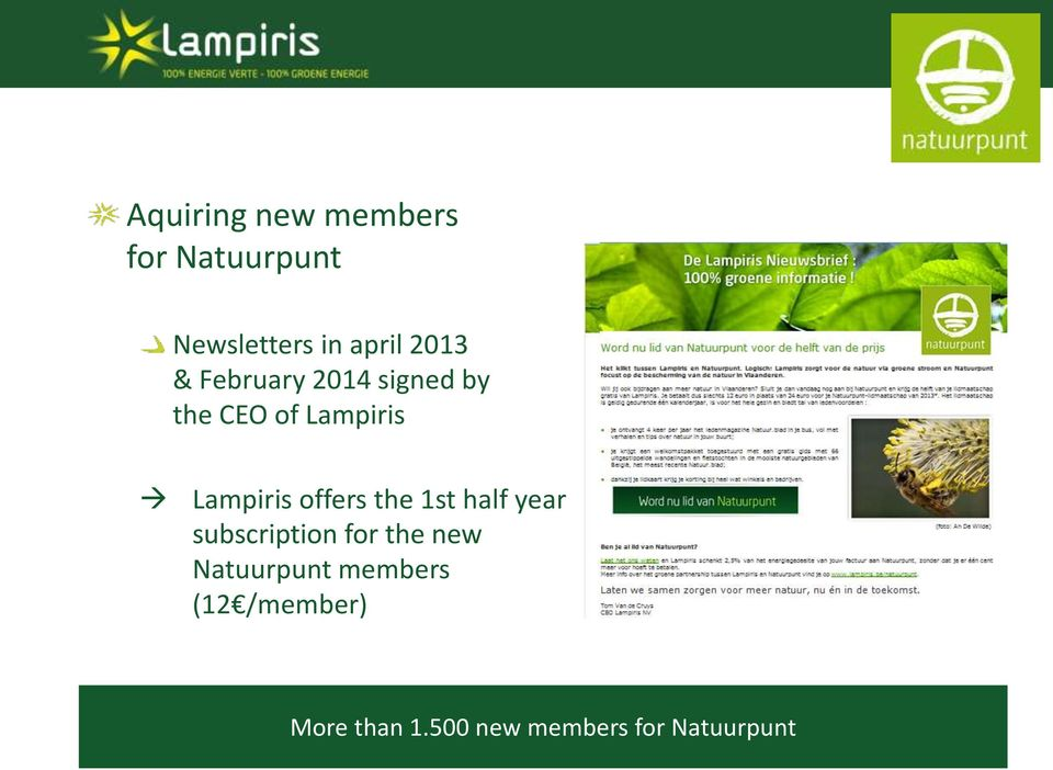 offers the 1st half year subscription for the new Natuurpunt