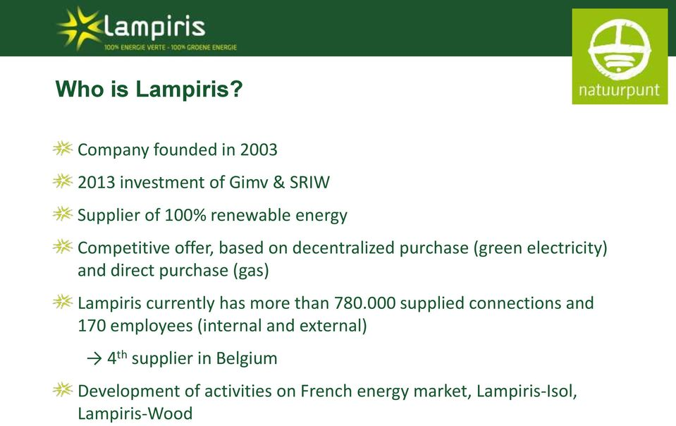 offer, based on decentralized purchase (green electricity) and direct purchase (gas) Lampiris