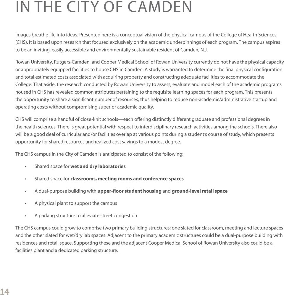 The campus aspires to be an inviting, easily accessible and environmentally sustainable resident of Camden, N.J.