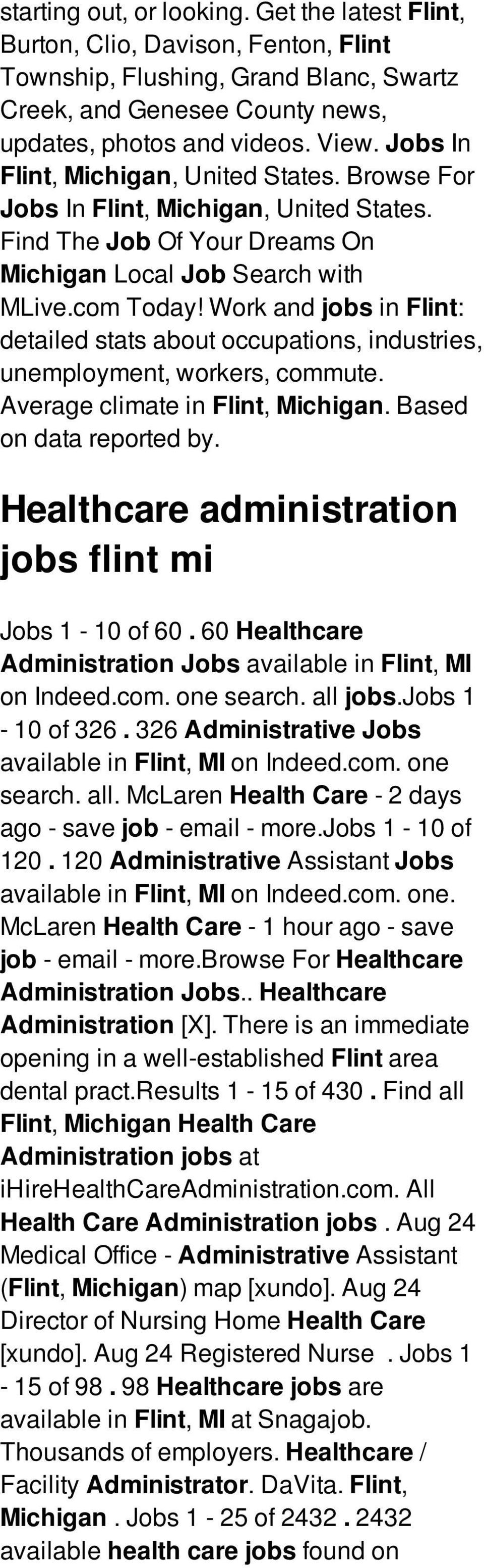 Work and jobs in Flint: detailed stats about occupations, industries, unemployment, workers, commute. Average climate in Flint, Michigan. Based on data reported by.