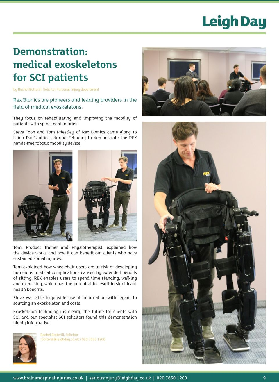 Steve Toon and Tom Priestley of Rex Bionics came along to Leigh Day s offices during February to demonstrate the REX hands-free robotic mobility device.