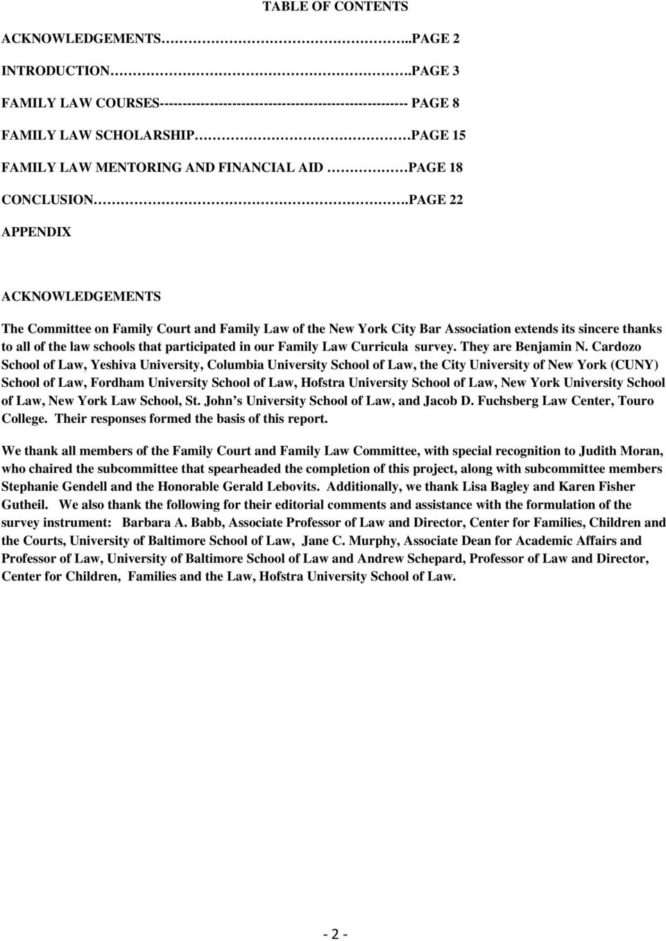 PAGE 22 APPENDIX ACKNOWLEDGEMENTS The Committee on Family Court and Family Law of the New York City Bar Association extends its sincere thanks to all of the law schools that participated in our