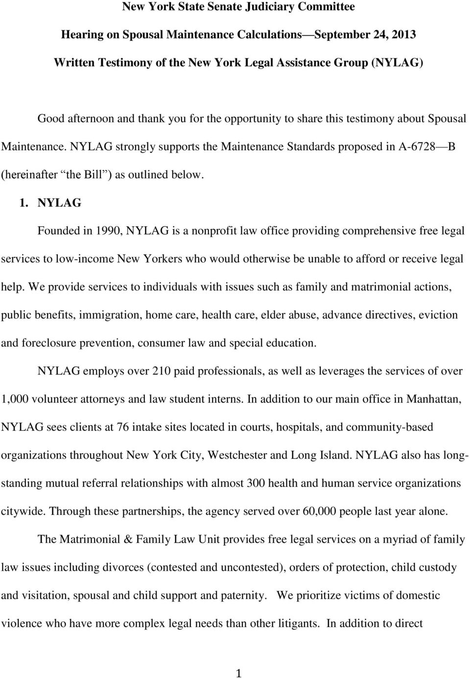 NYLAG Founded in 1990, NYLAG is a nonprofit law office providing comprehensive free legal services to low-income New Yorkers who would otherwise be unable to afford or receive legal help.