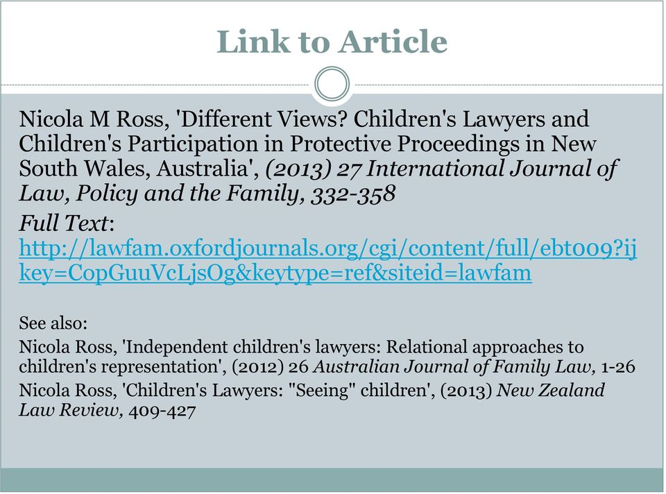 Policy and the Family, 332-358 Full Text: http://lawfam.oxfordjournals.org/cgi/content/full/ebt009?