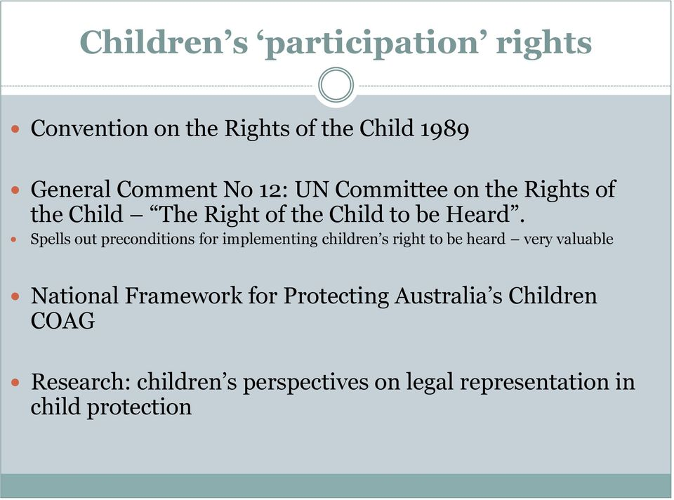 Spells out preconditions for implementing children s right to be heard very valuable National