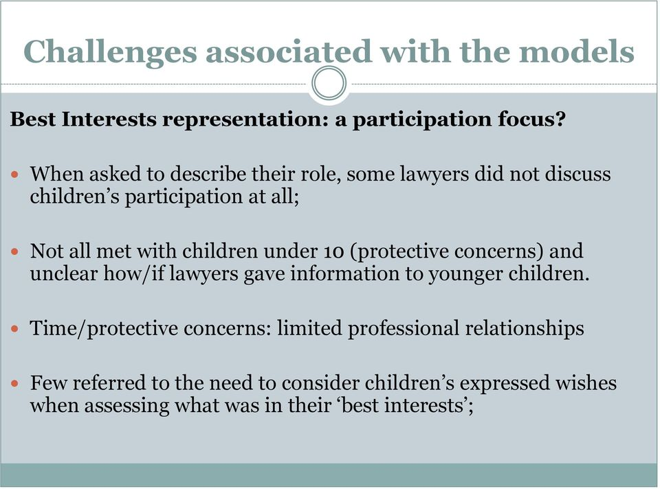 children under 10 (protective concerns) and unclear how/if lawyers gave information to younger children.