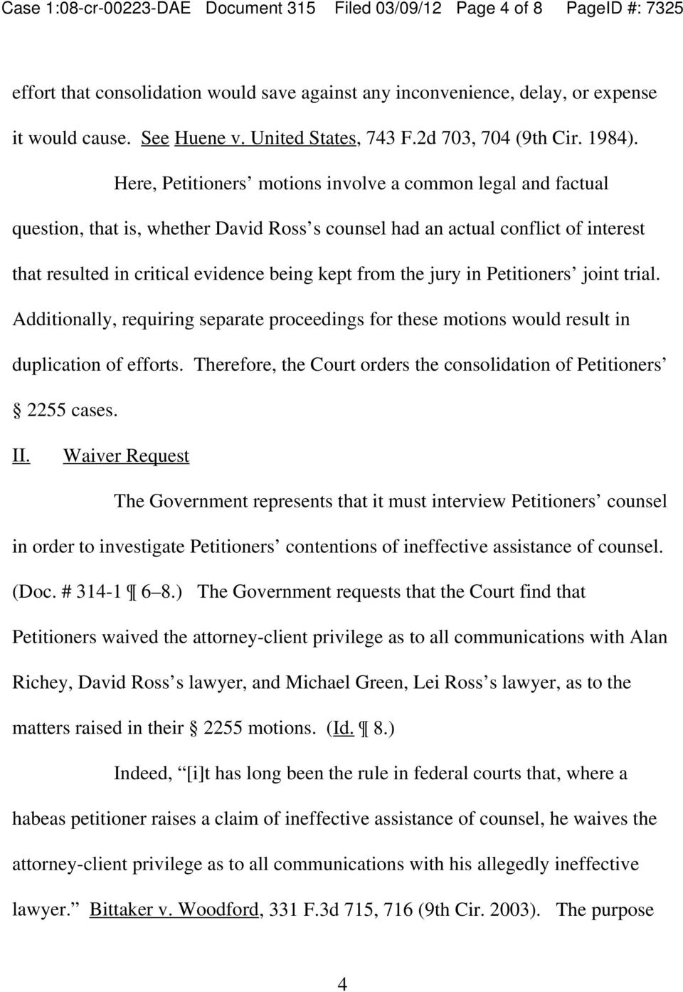 Here, Petitioners motions involve a common legal and factual question, that is, whether David Ross s counsel had an actual conflict of interest that resulted in critical evidence being kept from the
