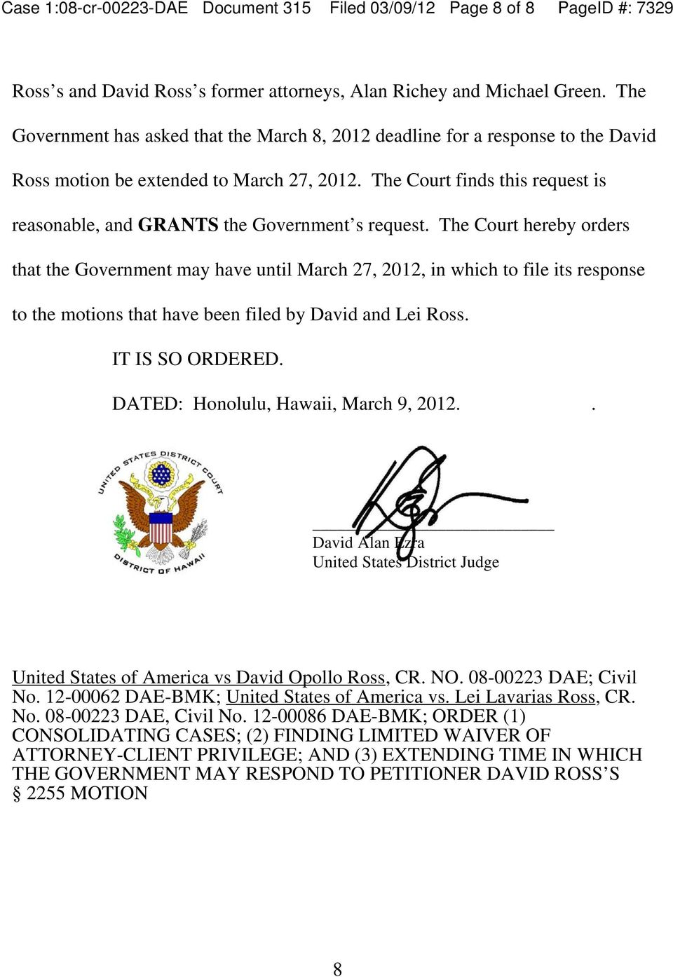 The Court finds this request is reasonable, and GRANTS the Government s request.