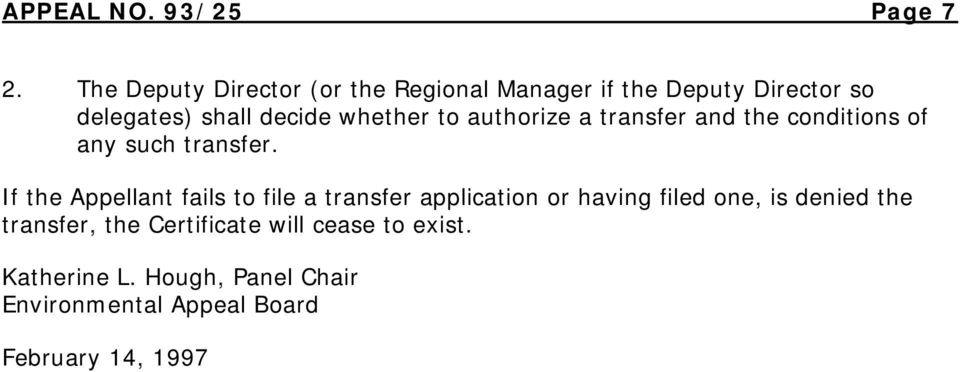 whether to authorize a transfer and the conditions of any such transfer.