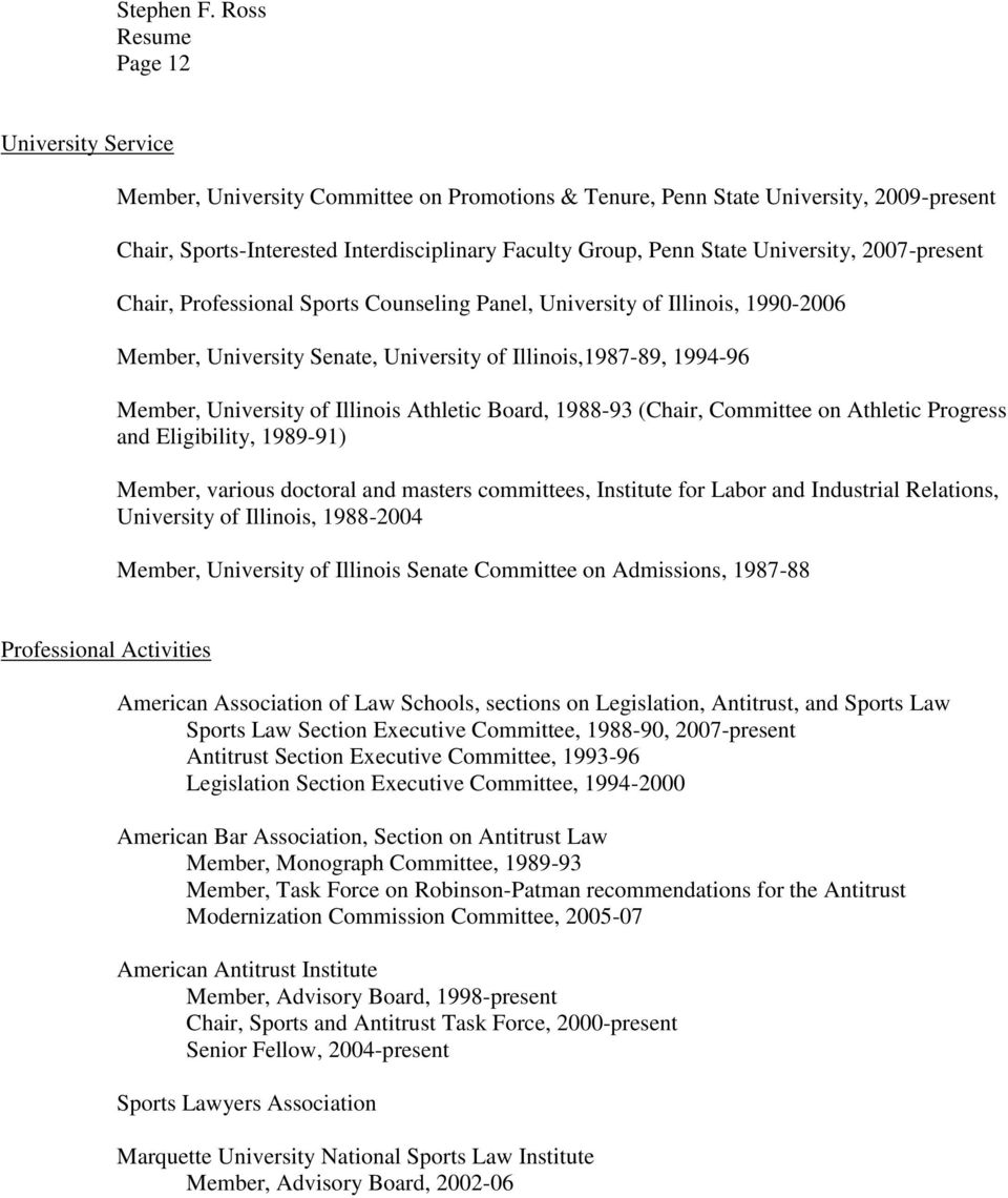 Board, 1988-93 (Chair, Committee on Athletic Progress and Eligibility, 1989-91) Member, various doctoral and masters committees, Institute for Labor and Industrial Relations, University of Illinois,