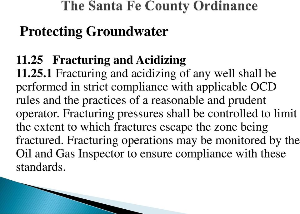 1 Fracturing and acidizing of any well shall be performed in strict compliance with applicable OCD rules and