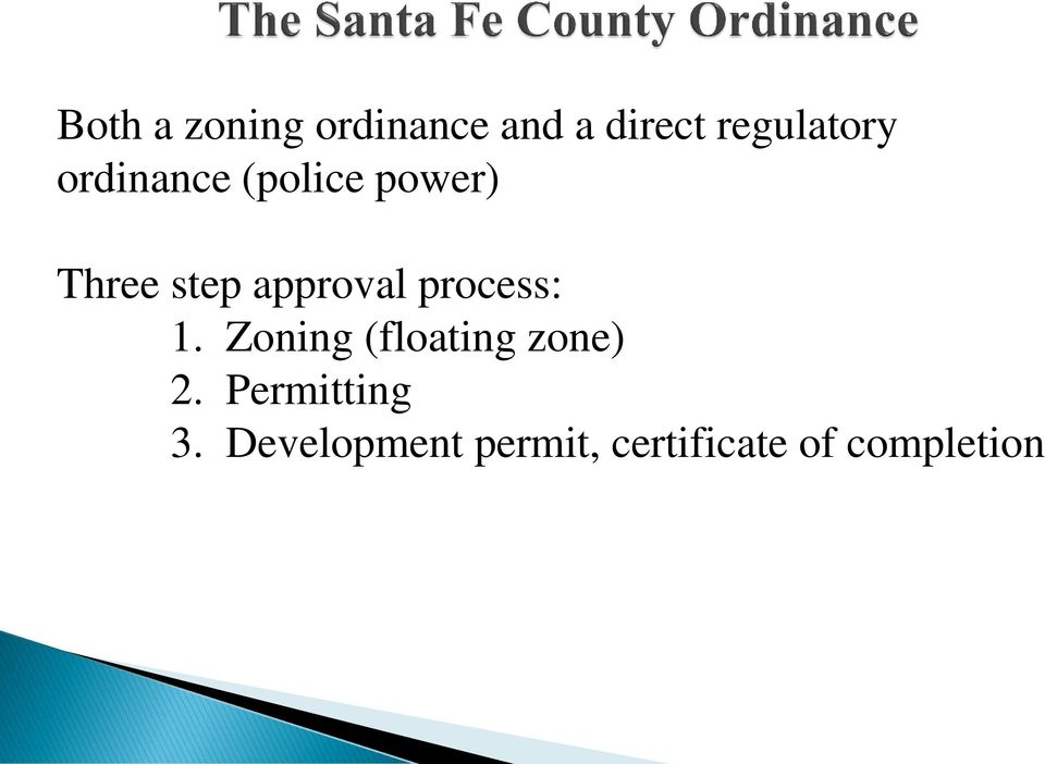 process: 1. Zoning (floating zone) 2.
